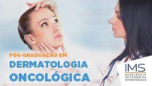 Pós-Graduação em Dermatologia Oncológica 300x169px